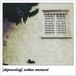 [depressing] urban...
